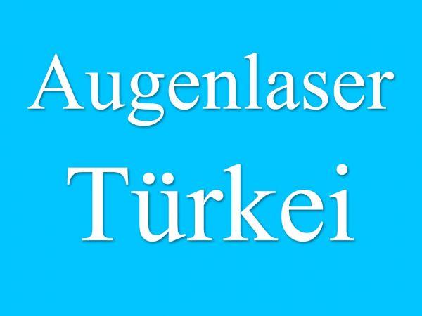 Augenlasern Türkei